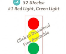 52 Weeks: #1 Red Light, Green Light