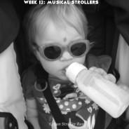 52 Weeks: #12 Musical Strollers