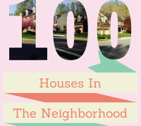 52 Weeks: #14 100 Houses in the Neighborhood