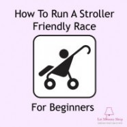 How To Run A Stroller Friendly Race for Beginners